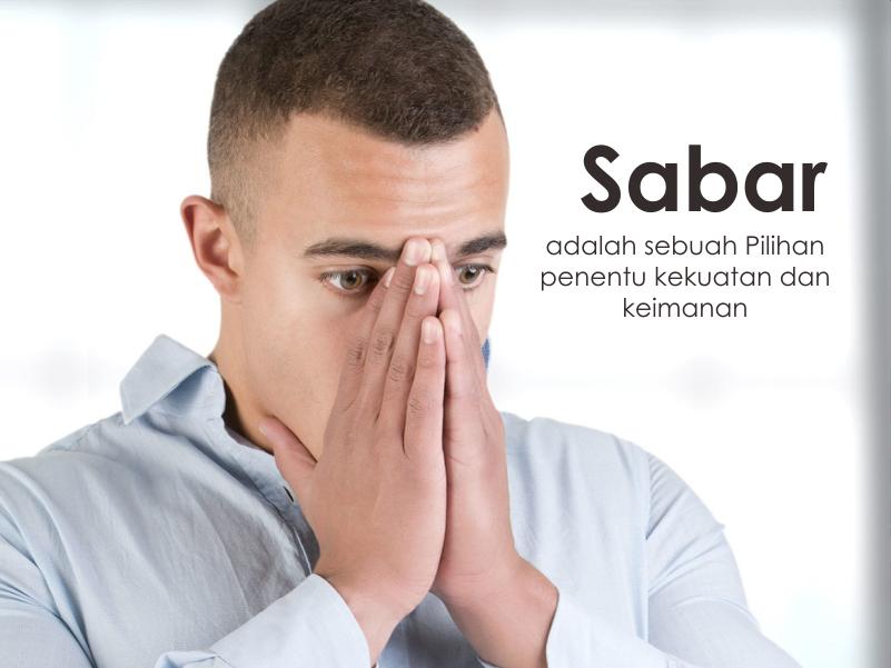 tabiat orang islam adalah bersikap sabar dan kuat ketika menghadapi cobaan